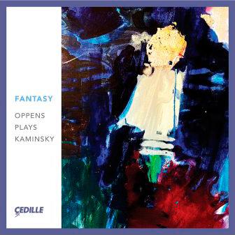 "Die Nieuwe Muze CD Review <em>Fantasy Oppens Plays Kaminsky</em> ""powerful and poetic ... effervescent energy."""
